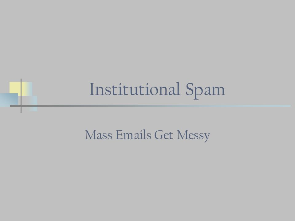 Institutional Spam Mass Emails Get Messy