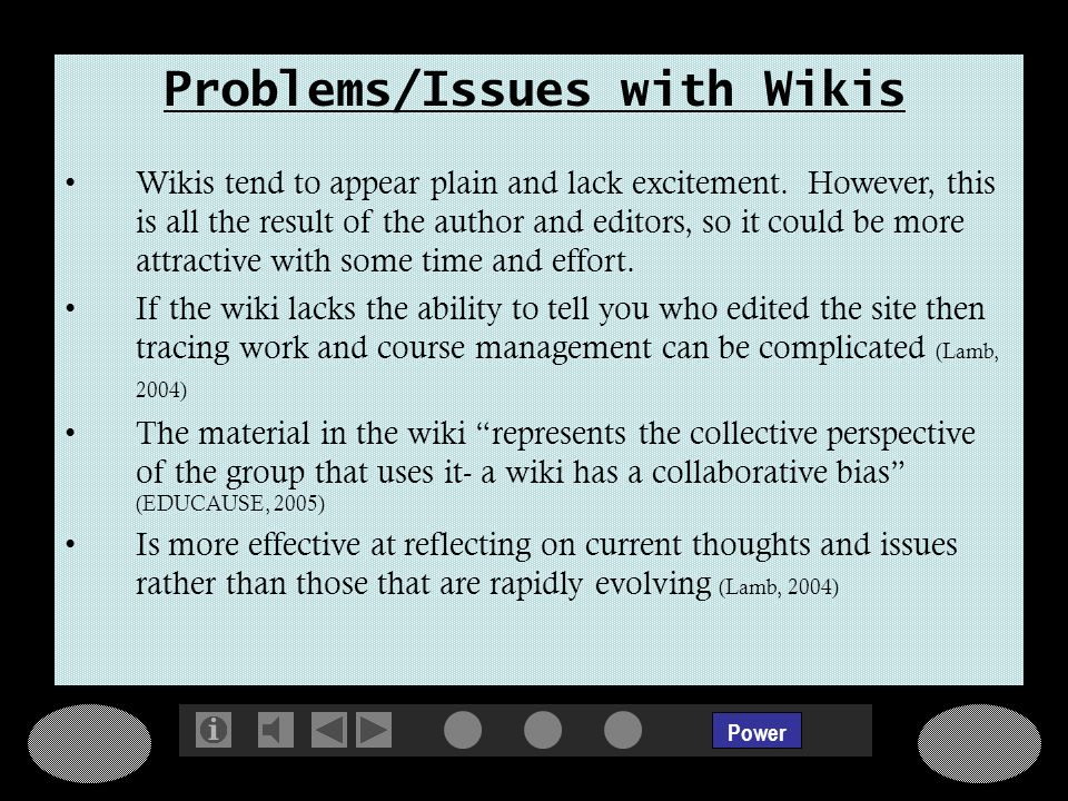 Power Problems/Issues with Wikis Wikis tend to appear plain and lack excitement.