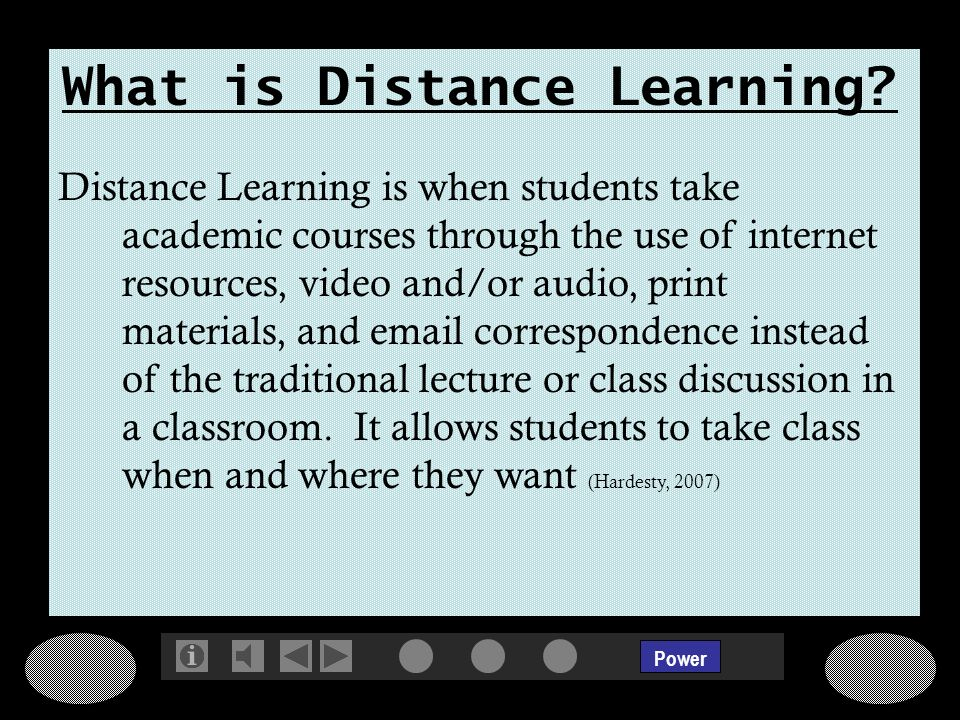 Power What is Distance Learning.