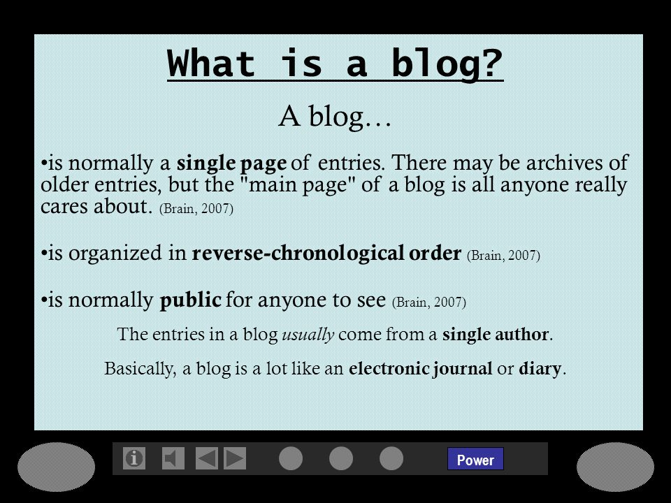 Power A blog… is normally a single page of entries.