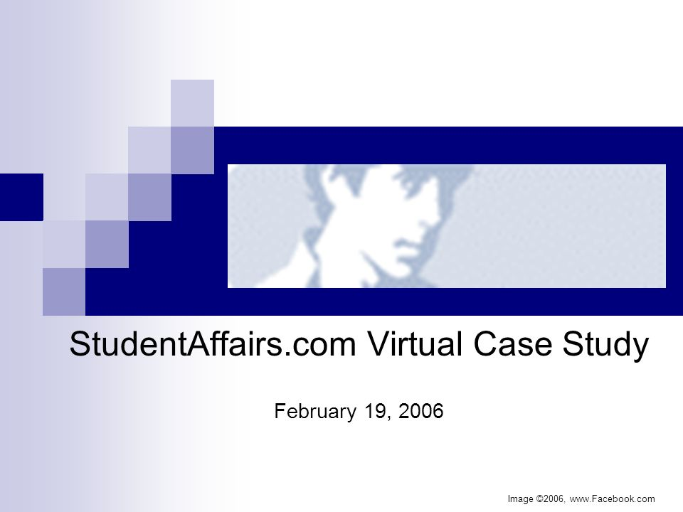 StudentAffairs.com Virtual Case Study February 19, 2006 Image ©2006,