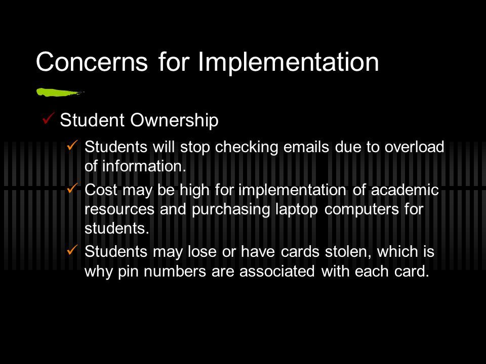 Concerns for Implementation Student Ownership Students will stop checking emails due to overload of information. Cost may be high for implementation o