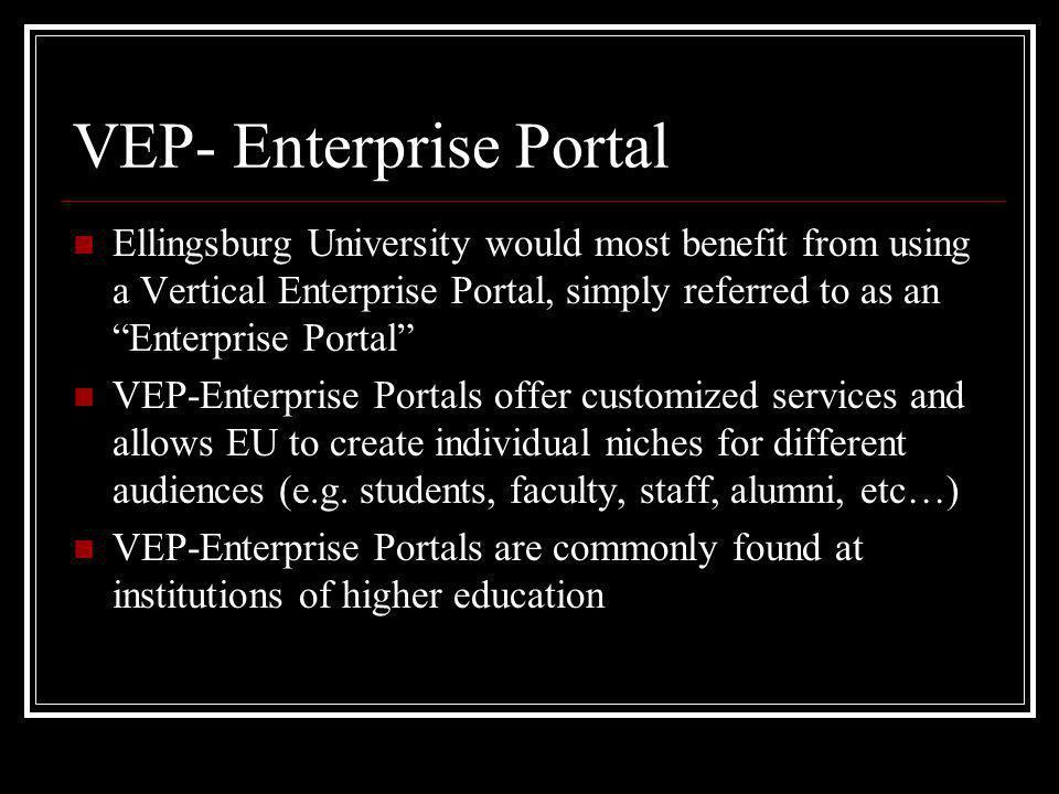 VEP- Enterprise Portal Ellingsburg University would most benefit from using a Vertical Enterprise Portal, simply referred to as an Enterprise Portal V
