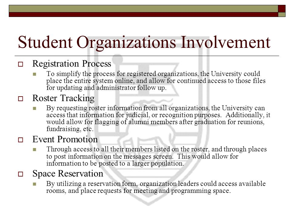 Student Organizations Involvement Registration Process To simplify the process for registered organizations, the University could place the entire sys