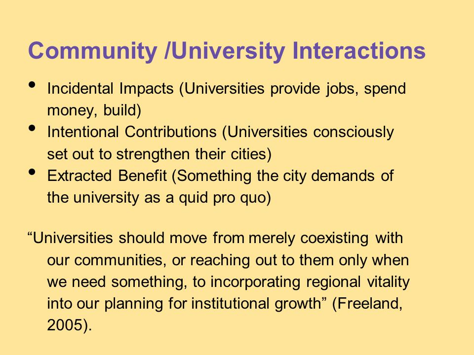 Incidental Impacts (Universities provide jobs, spend money, build) Intentional Contributions (Universities consciously set out to strengthen their cit