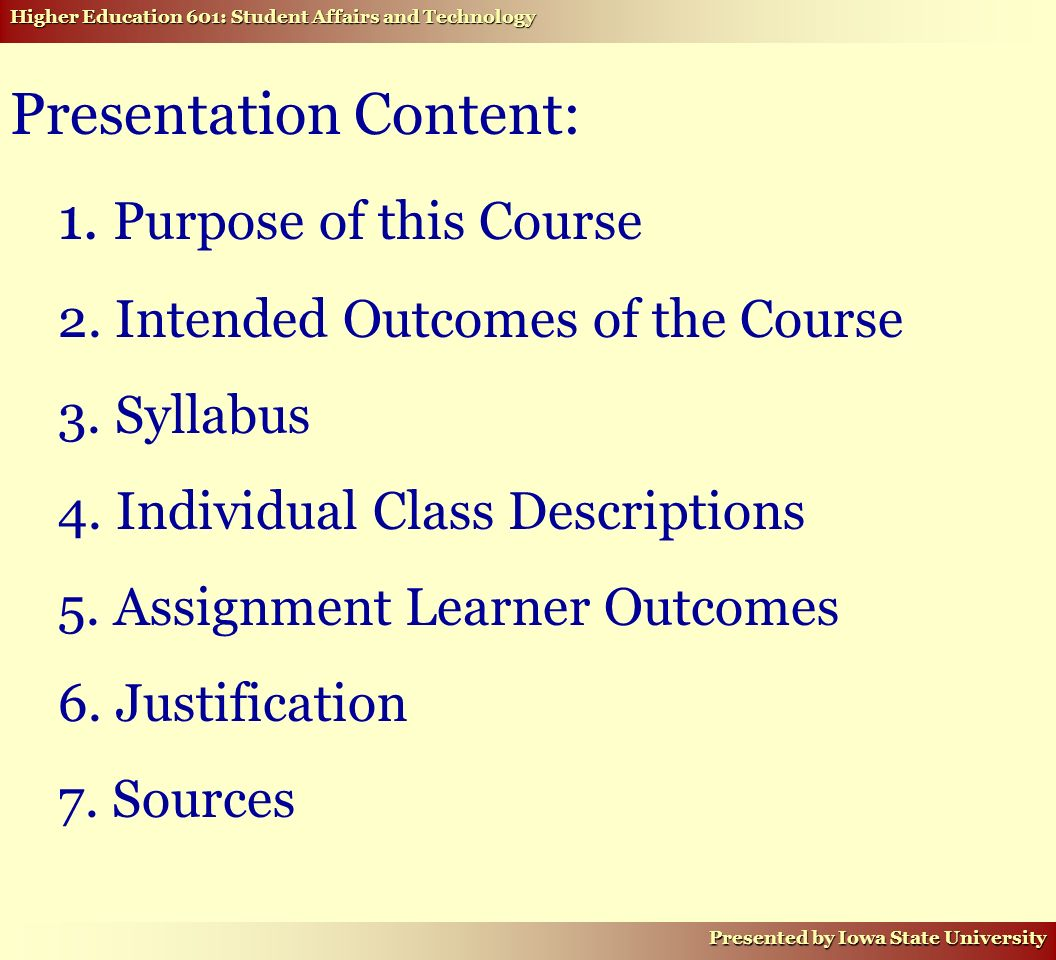 Higher Education 601: Student Affairs and Technology Presented by Iowa State University Presentation Content: 1.