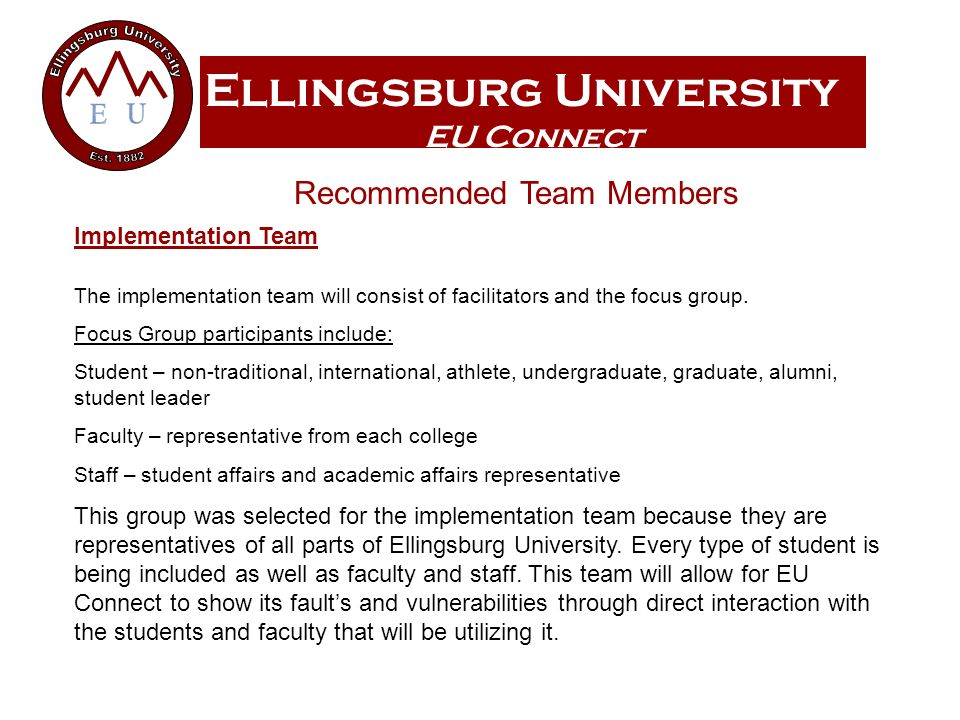 Ellingsburg University EU Connect Implementation Team The implementation team will consist of facilitators and the focus group.