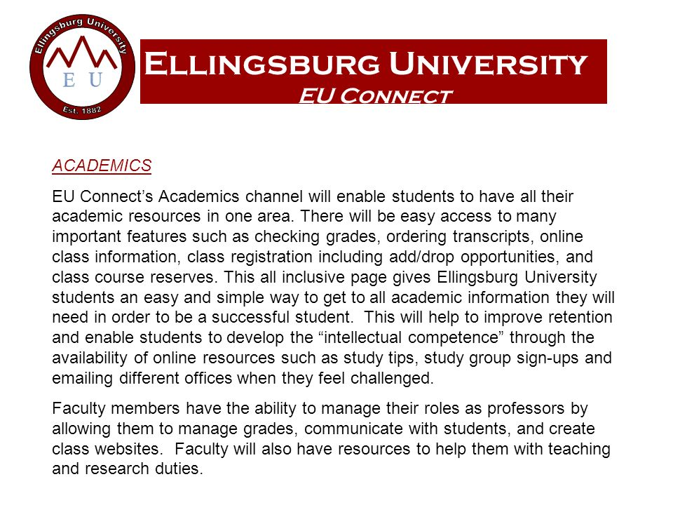 Ellingsburg University EU Connect ACADEMICS EU Connects Academics channel will enable students to have all their academic resources in one area.