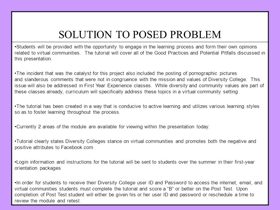 SOLUTION TO POSED PROBLEM Students will be provided with the opportunity to engage in the learning process and form their own opinions related to virt