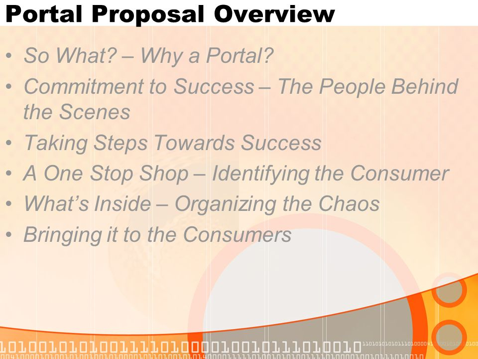 Portal Proposal Overview So What? – Why a Portal? Commitment to Success – The People Behind the Scenes Taking Steps Towards Success A One Stop Shop –