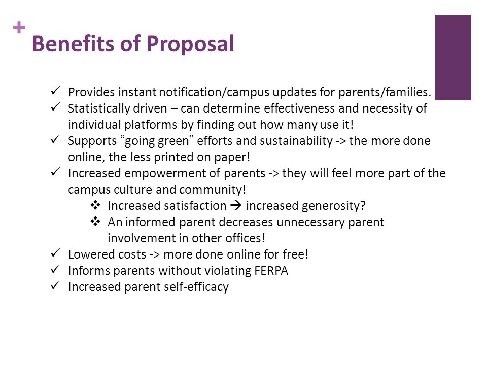 + Benefits of Proposal Provides instant notification/campus updates for parents/families.
