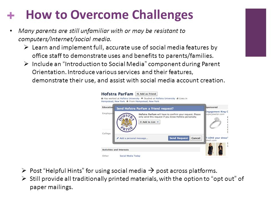 + How to Overcome Challenges Many parents are still unfamiliar with or may be resistant to computers/Internet/social media.