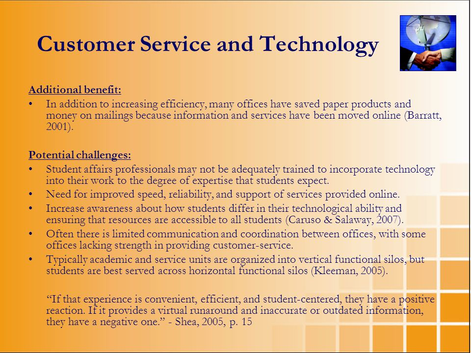 Customer Service and Technology Additional benefit: In addition to increasing efficiency, many offices have saved paper products and money on mailings