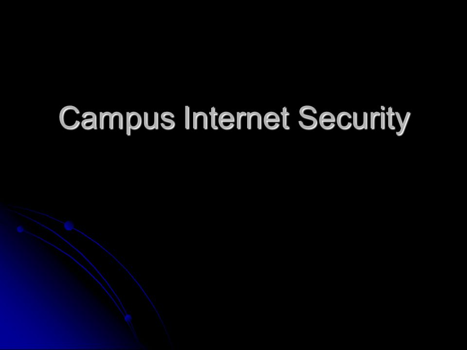 Campus Internet Security
