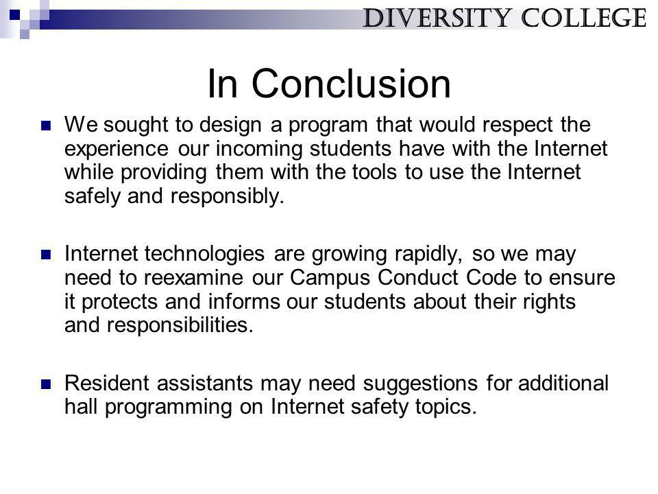 In Conclusion We sought to design a program that would respect the experience our incoming students have with the Internet while providing them with t