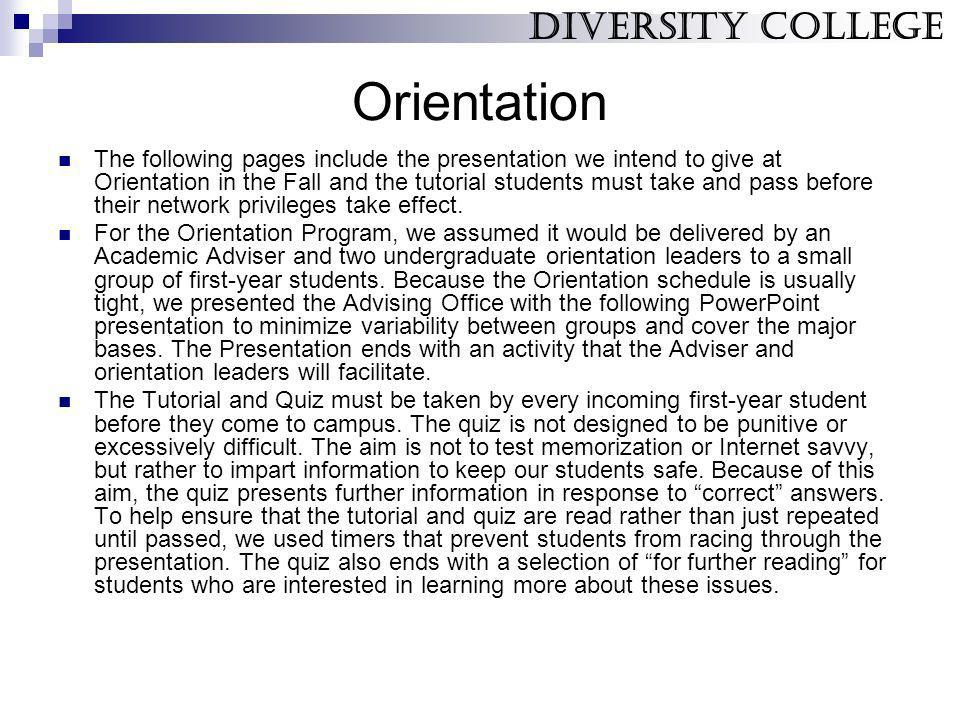 Orientation The following pages include the presentation we intend to give at Orientation in the Fall and the tutorial students must take and pass bef