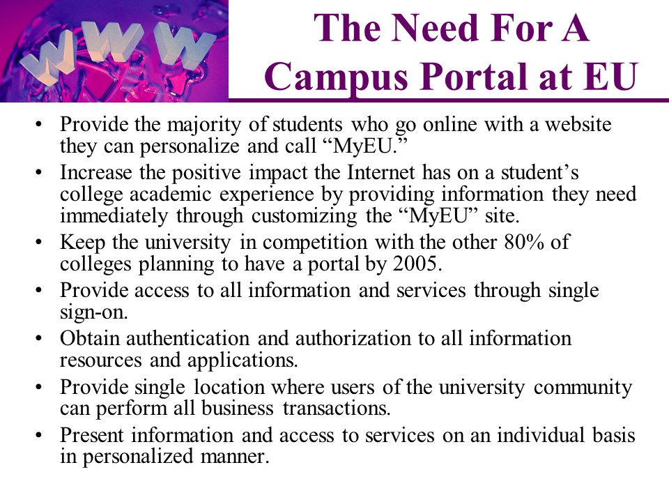 Provide the majority of students who go online with a website they can personalize and call MyEU.