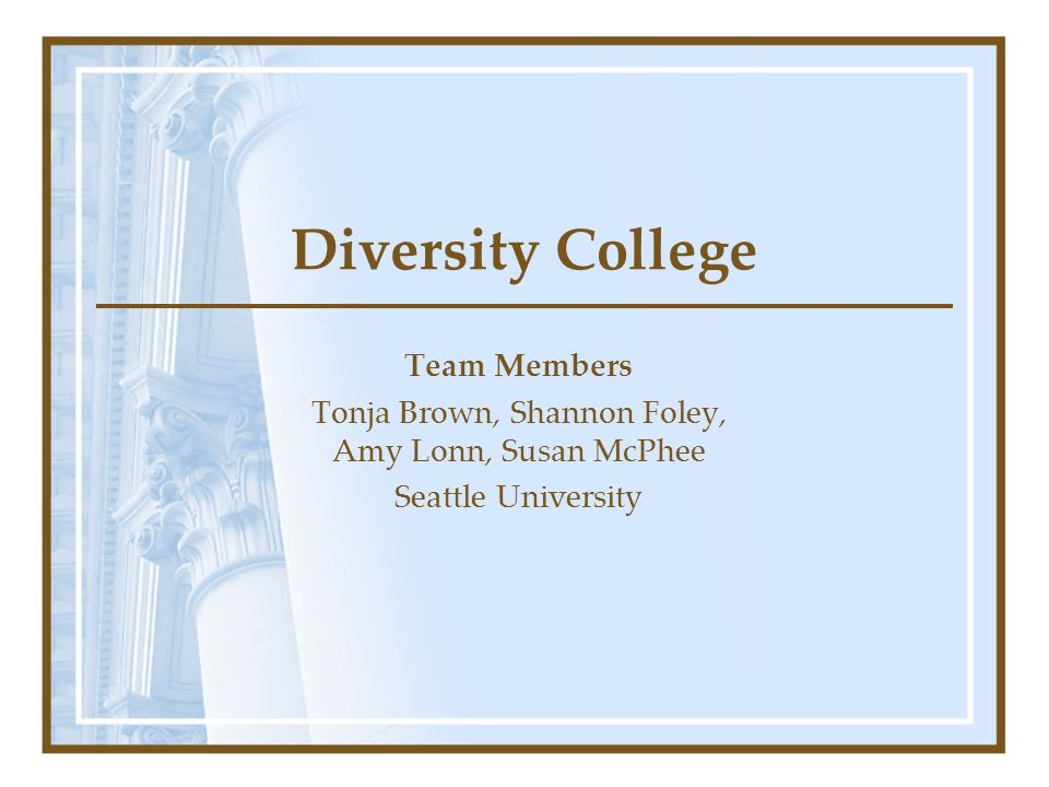 Diversity College Team Members Tonja Brown, Shannon Foley, Amy Lonn, Susan McPhee Seattle University