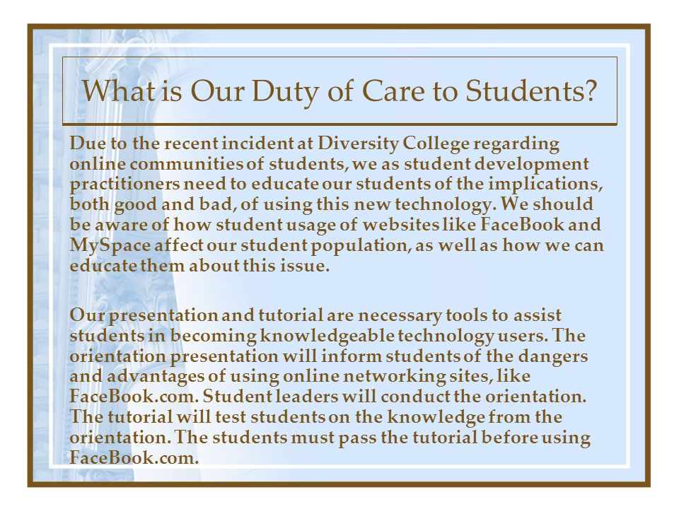 Due to the recent incident at Diversity College regarding online communities of students, we as student development practitioners need to educate our students of the implications, both good and bad, of using this new technology.