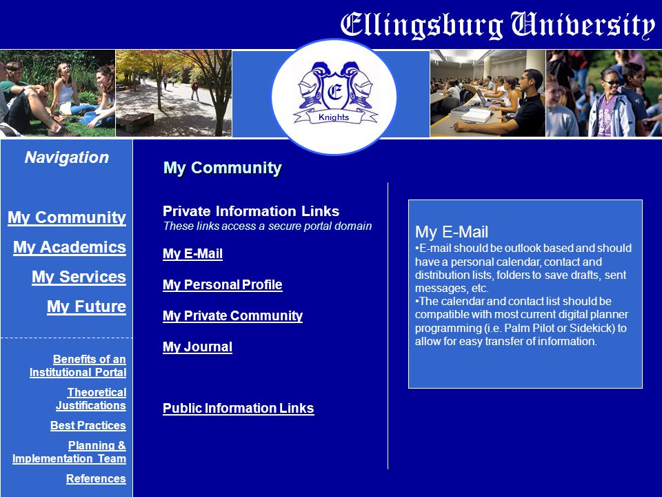 Ellingsburg University E Knights My   should be outlook based and should have a personal calendar, contact and distribution lists, folders to save drafts, sent messages, etc.