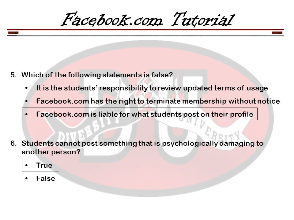 Facebook.com Tutorial 5.Which of the following statements is false.