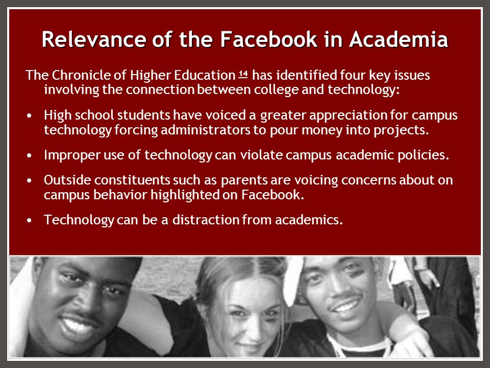Relevance of the Facebook in Academia The Chronicle of Higher Education 14 has identified four key issues involving the connection between college and