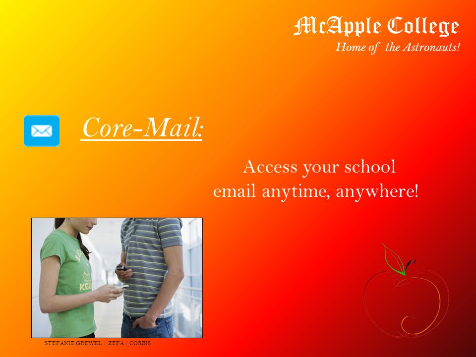 Cor  Access your school  anytime, anywhere.