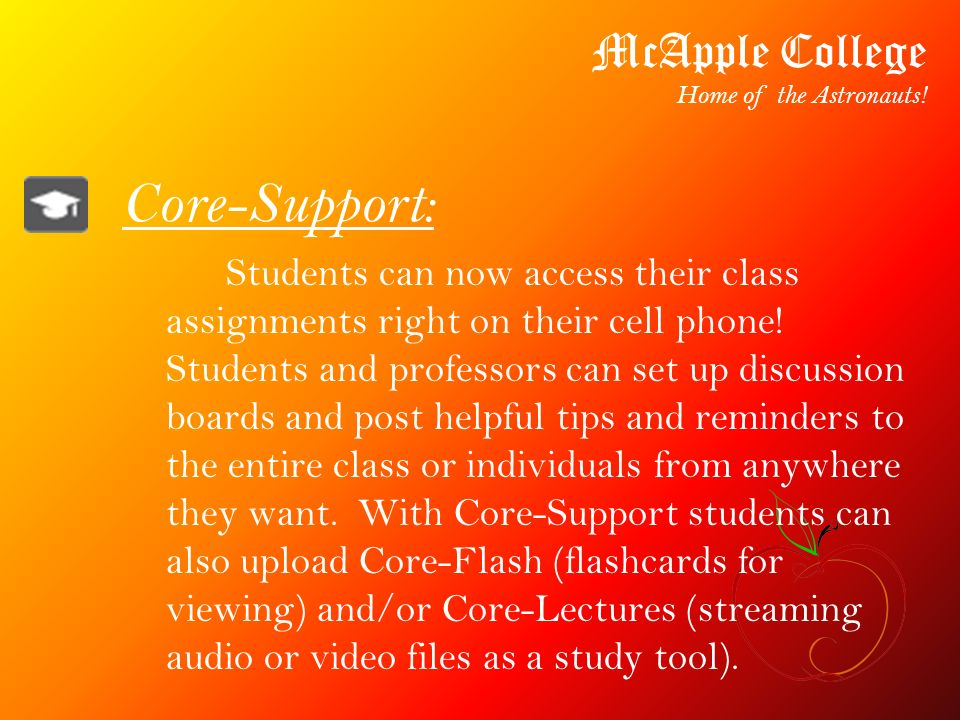 Core-Support: Students can now access their class assignments right on their cell phone.