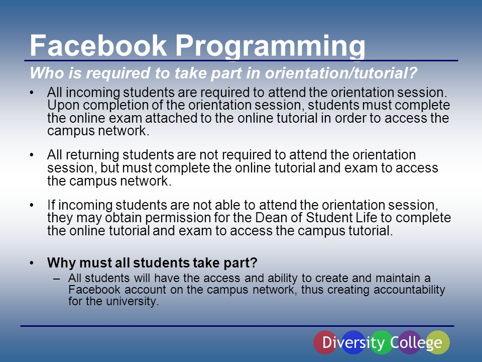 Facebook Programming All incoming students are required to attend the orientation session.