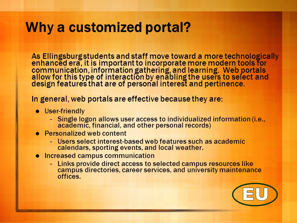 Ellingsburg University Other Features & FAQs Please choose from the following list to customize your portal.
