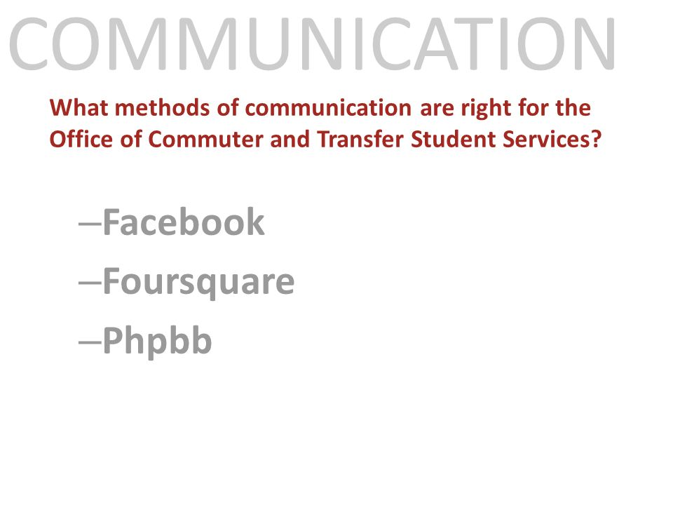 What methods of communication are right for the Office of Commuter and Transfer Student Services.