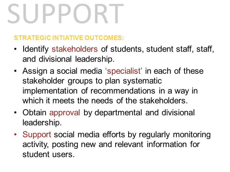 STRATEGIC INTIATIVE OUTCOMES: Identify stakeholders of students, student staff, staff, and divisional leadership.