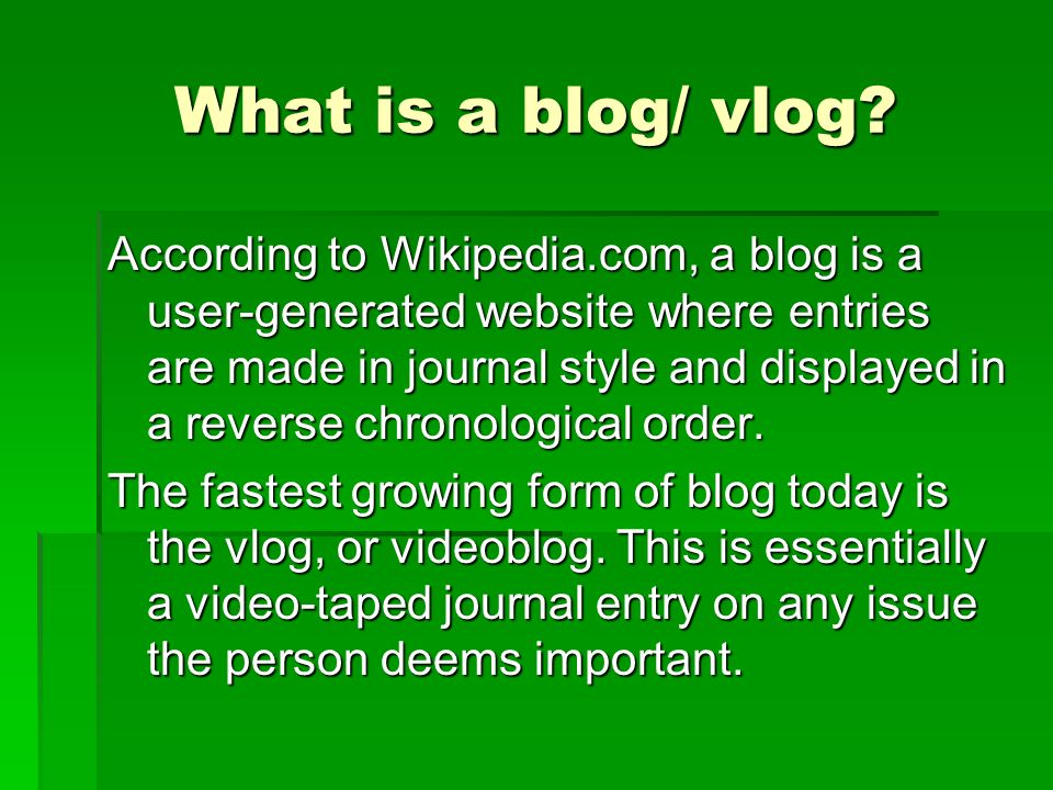 What is a blog/ vlog.