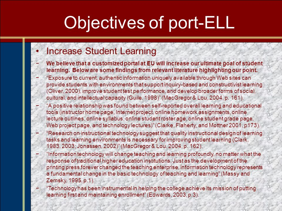 Objectives of port-ELL Increase Faculty-Student Interaction We believe that students interacting with faculty is a goal of higher education and specifically one of EU.