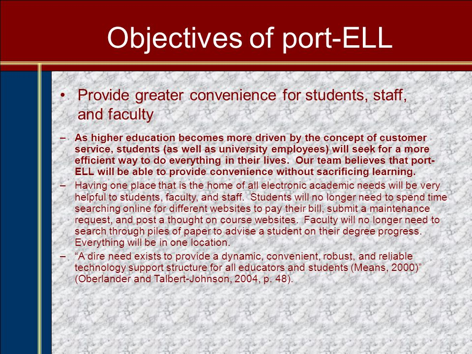 Objectives of port-ELL Be a competitive force among other liberal arts institutions –Every initiative to better EU is an attempt to draw students to EU and away from other institutions.