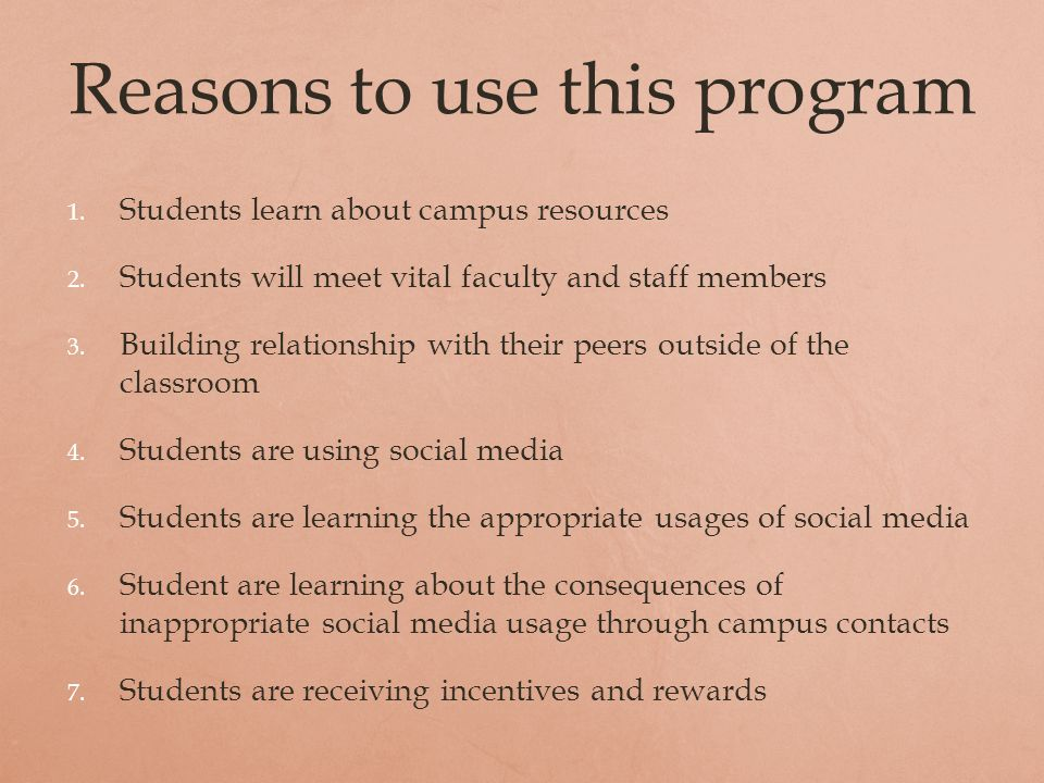 Reasons to use this program 1. Students learn about campus resources 2.