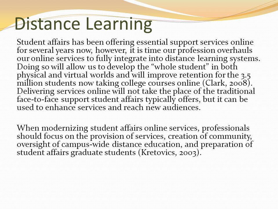 Distance Learning Student affairs has been offering essential support services online for several years now, however, it is time our profession overha