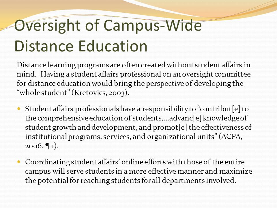 Oversight of Campus-Wide Distance Education Distance learning programs are often created without student affairs in mind.