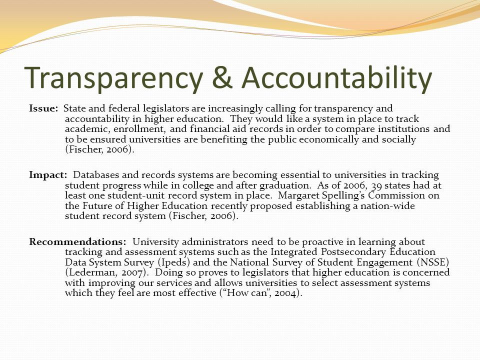 Transparency & Accountability Issue: State and federal legislators are increasingly calling for transparency and accountability in higher education.