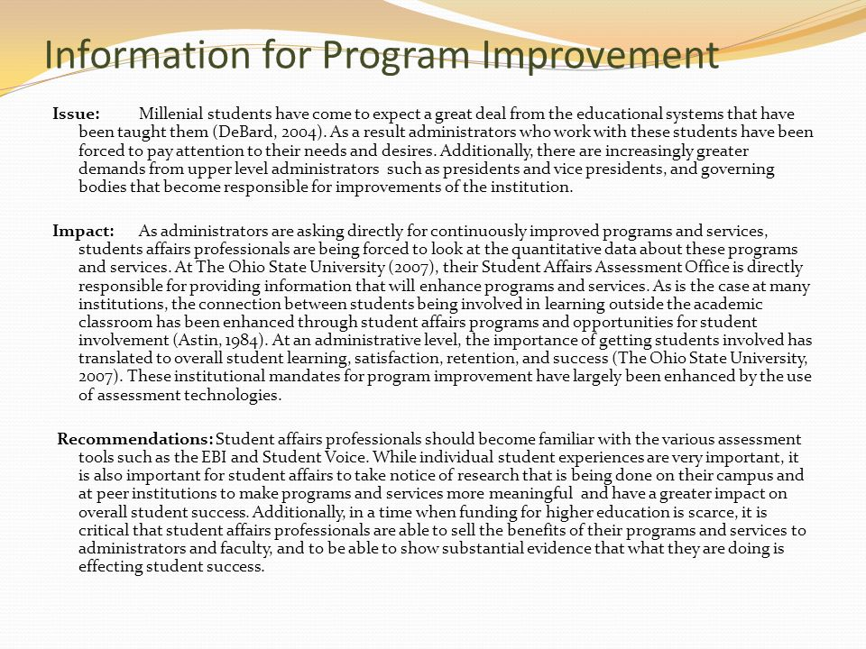 Information for Program Improvement Issue: Millenial students have come to expect a great deal from the educational systems that have been taught them
