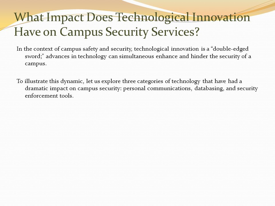 What Impact Does Technological Innovation Have on Campus Security Services? In the context of campus safety and security, technological innovation is