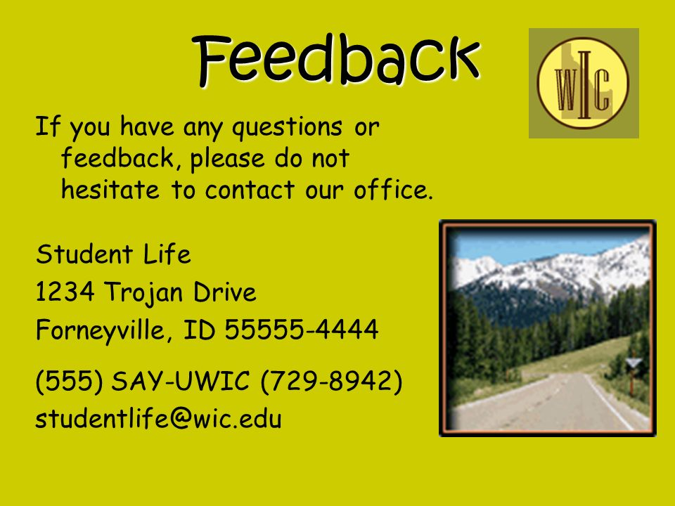 Feedback If you have any questions or feedback, please do not hesitate to contact our office.