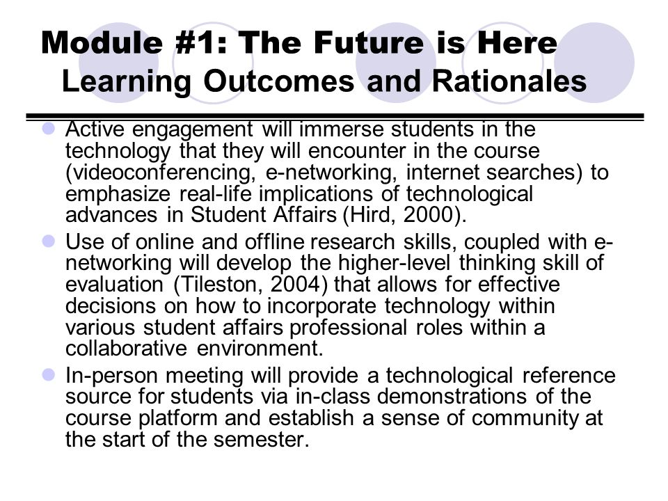 Module #1: The Future is Here Learning Outcomes and Rationales Active engagement will immerse students in the technology that they will encounter in t