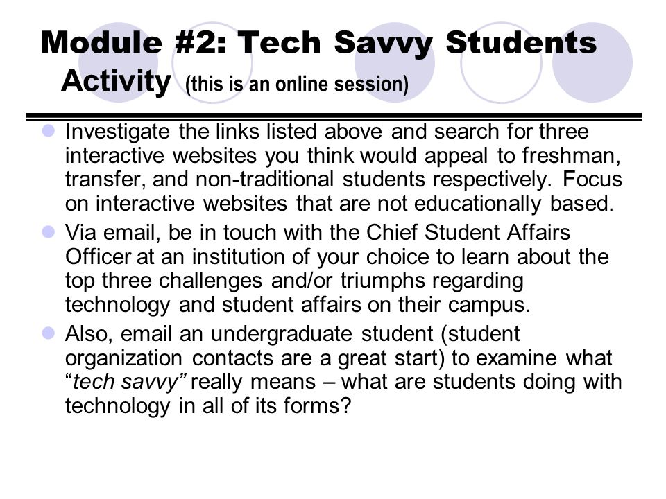 Module #2: Tech Savvy Students Activity (this is an online session) Investigate the links listed above and search for three interactive websites you t