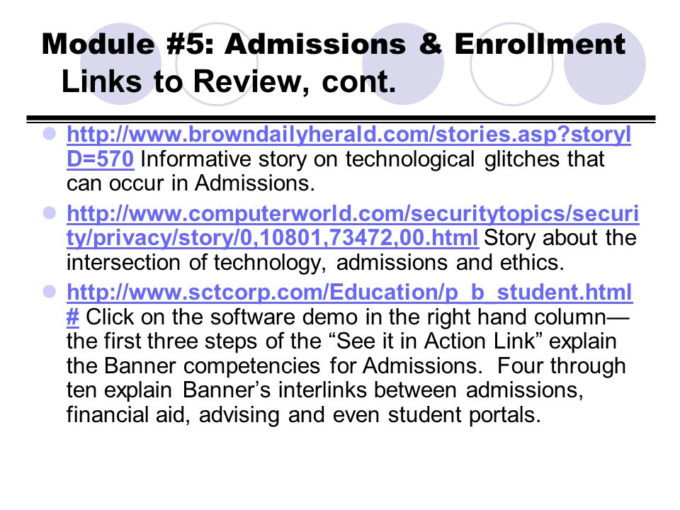 Module #5: Admissions & Enrollment Links to Review, cont. http://www.browndailyherald.com/stories.asp?storyI D=570 Informative story on technological