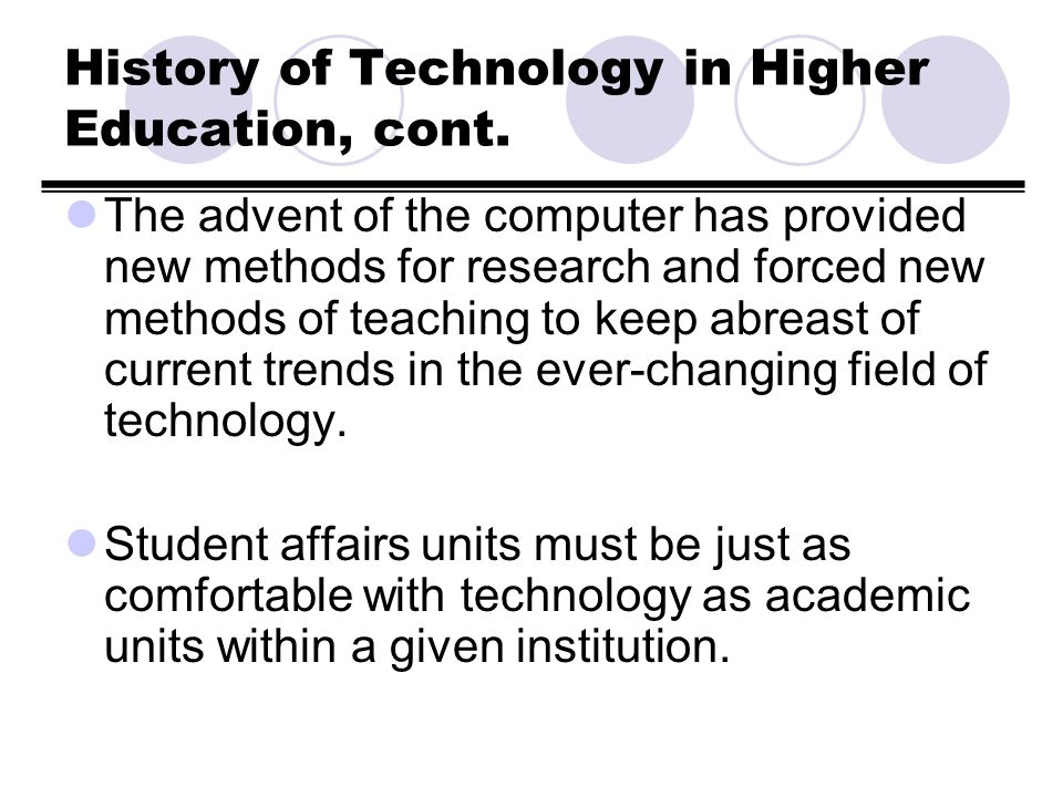 Module #10: Technology in Public and Private 4-Year Institutions Technology has been instrumental in helping the college achieve its mission of putting learning first and maintaining enrollment.