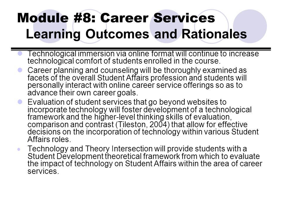 Module #8: Career Services Learning Outcomes and Rationales Technological immersion via online format will continue to increase technological comfort