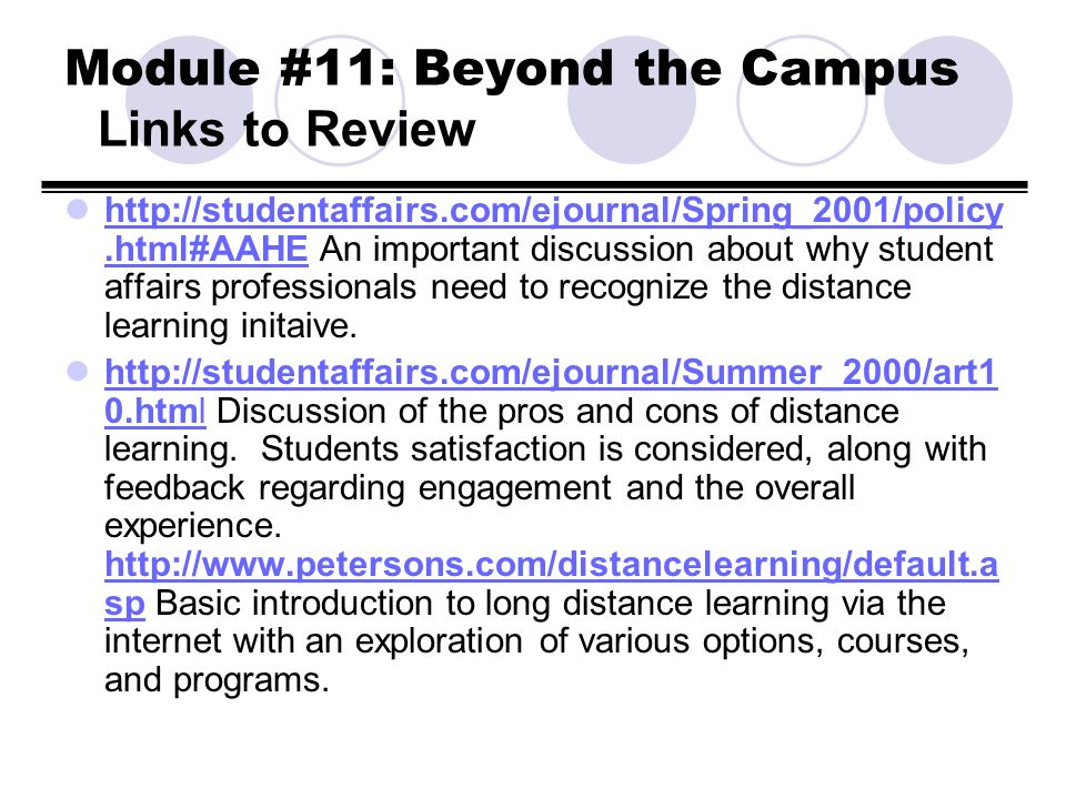 Module #11: Beyond the Campus Links to Review http://studentaffairs.com/ejournal/Spring_2001/policy.html#AAHE An important discussion about why studen