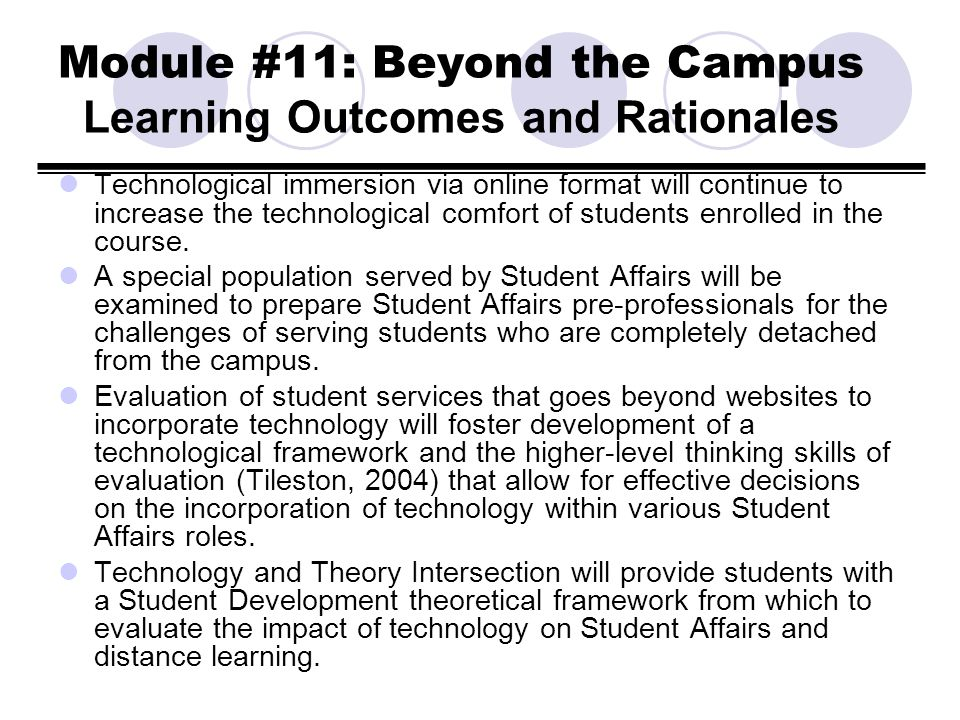 Module #11: Beyond the Campus Learning Outcomes and Rationales Technological immersion via online format will continue to increase the technological c
