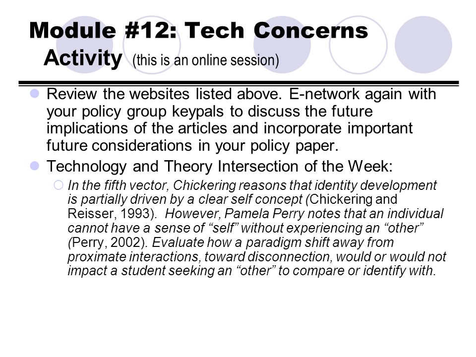 Module #12: Tech Concerns Activity (this is an online session) Review the websites listed above. E-network again with your policy group keypals to dis